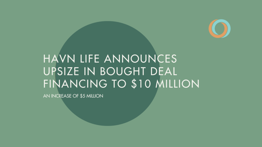 Havn Life Sciences announces increase in Bought Deal Financing to $10 Million