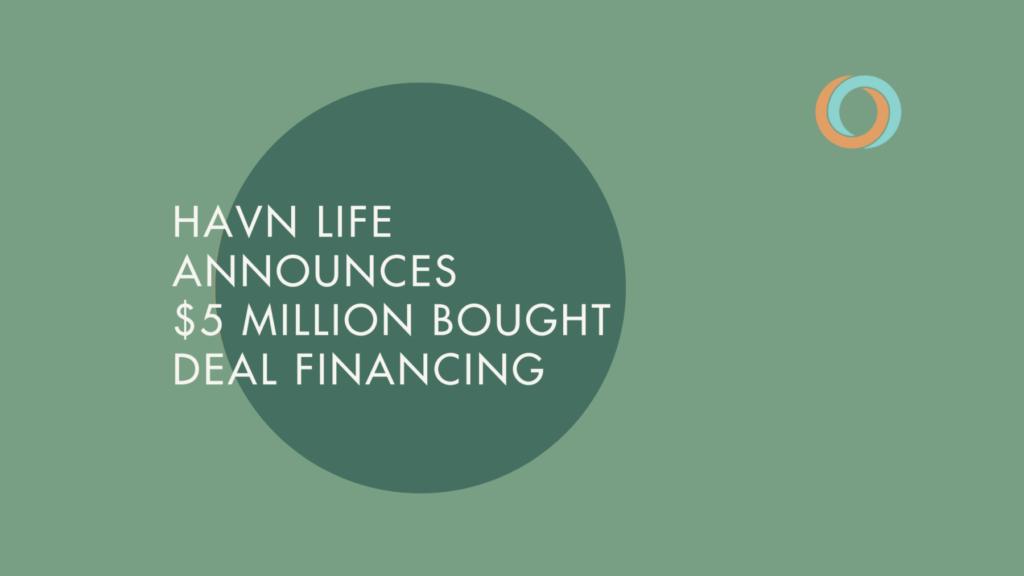 Havn Life Sciences announces $5 million Bought Deal Financing