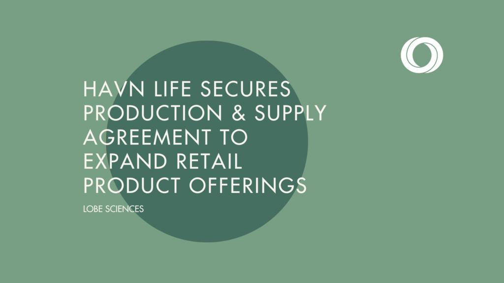 havn life production agreement announcement LOBE