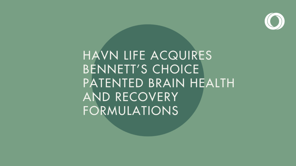 HAVN Life Acquires Bennett's Choice Patented Brain Health and Recovery Formulations